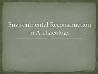 Environmental Reconstruction in Archaeology