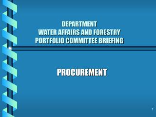 DEPARTMENT WATER AFFAIRS AND FORESTRY PORTFOLIO COMMITTEE BRIEFING