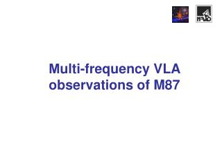 М ulti-frequency VLA observations of M87