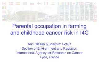 Parental occupation in farming and childhood cancer risk in I4C