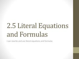 2.5 Literal Equations and Formulas