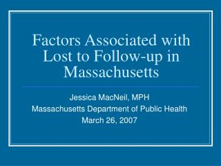 Factors Associated with  Lost to Follow-up in Massachusetts