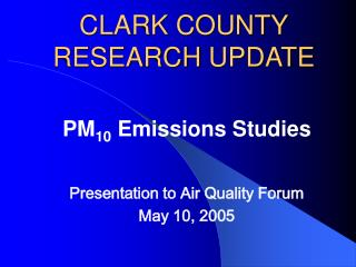 CLARK COUNTY RESEARCH  UPDATE