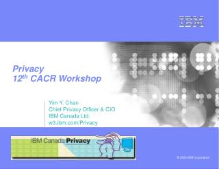 Privacy  12 th  CACR Workshop