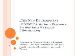 """The New Development Economics:  We Shall Experiment, But How Shall We Learn?""  D.Rodrik (2008)"