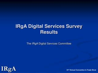 IRgA Digital Services Survey Results