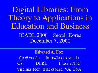 Edward A. Fox fox@vt      fox.cs.vt CS            DLRL           Internet TIC