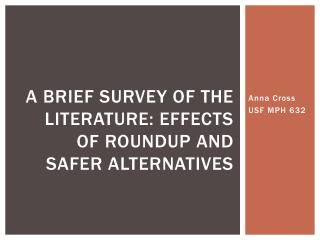 A Brief Survey of the Literature: Effects of RoundUp and Safer Alternatives