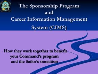 The Sponsorship Program and  Career Information Management System (CIMS)