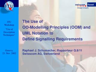 The Use of OO-Modelling Principles (OOM) and UML Notation to Define Signalling Requirements