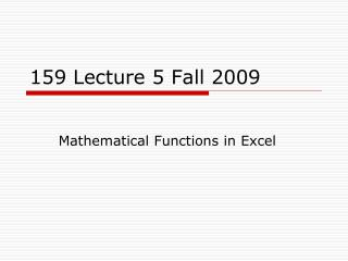 159 Lecture 5 Fall 2009