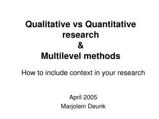 Qualitative vs Quantitative research & Multilevel methods