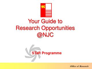 Your Guide to  Research Opportunities @NJC
