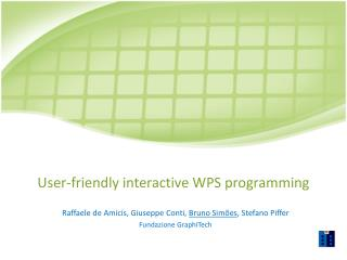 User-friendly interactive WPS programming