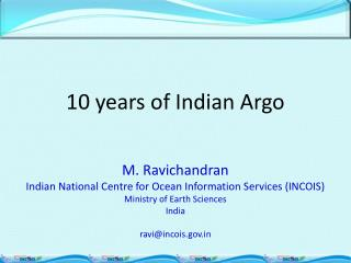 10 years of Indian Argo M. Ravichandran