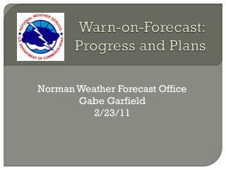 Warn-on-Forecast: Progress and Plans