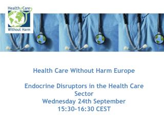 Health Care Without Harm Europe  Endocrine Disruptors in the Health Care Sector