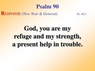 Psalm 90 (Response 1)