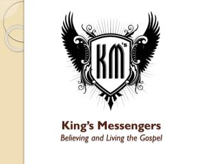 King's Messengers Believing and Living the Gospel