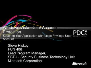Windows Vista:  User Account Protection Securing Your Application with Least Privilege User Account