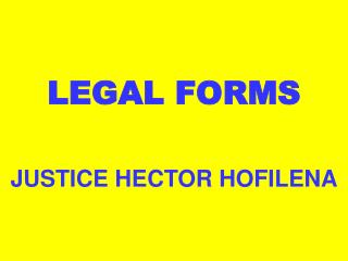 LEGAL FORMS JUSTICE HECTOR HOFILENA