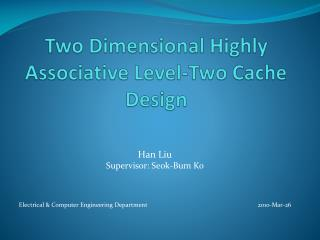 Two Dimensional Highly Associative Level-Two Cache Design