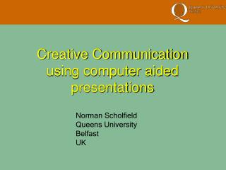 Creative Communication using computer aided presentations