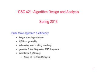 CSC 421: Algorithm Design and Analysis Spring 2013