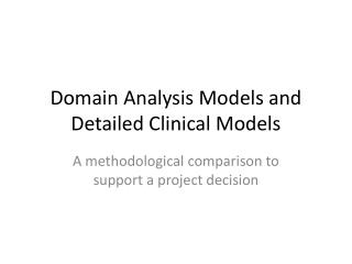 Domain Analysis Models and Detailed Clinical Models