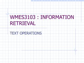 WMES3103 : INFORMATION RETRIEVAL