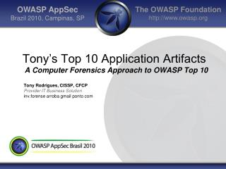 Tony s Top 10 Application Artifacts  A Computer Forensics Approach to OWASP Top 10