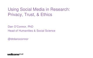 Using Social Media in Research: Privacy, Trust, & Ethics