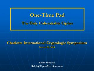 One-Time Pad The Only Unbreakable Cipher