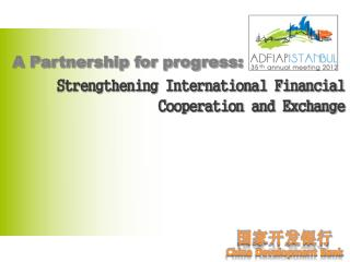 A Partnership for progress: Strengthening International Financial Cooperation and Exchange