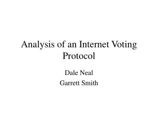 Analysis of an Internet Voting Protocol