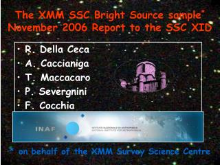 The XMM SSC Bright Source sample * November 2006 Report to the SSC XID