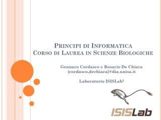 Principi di Informatica Corso di Laurea in Scienze Biologiche
