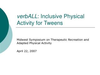 verbALL : Inclusive Physical Activity for Tweens