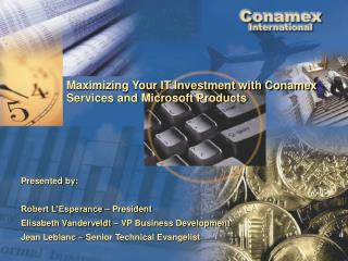 Maximizing Your IT Investment with Conamex Services and Microsoft Products