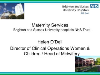 Maternity Services  Brighton and Sussex University hospitals NHS Trust Helen O'Dell