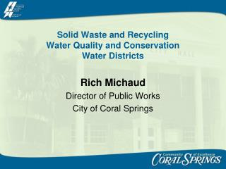 Solid Waste and Recycling Water Quality and Conservation Water Districts