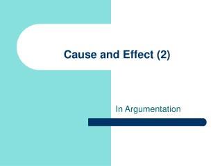 Cause and Effect (2)