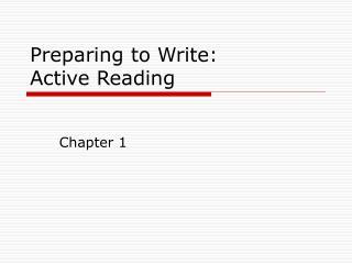 Preparing to Write: Active Reading
