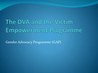 The DVA and the Victim Empowerment Programme