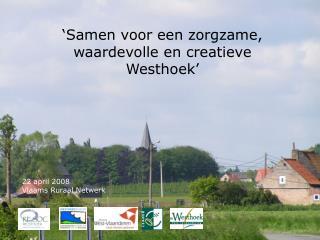 'Samen voor een zorgzame, waardevolle en creatieve Westhoek'