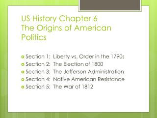 US History Chapter 6 The Origins of American Politics
