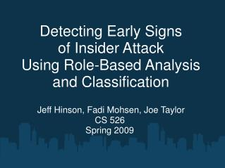 Detecting Early Signs of Insider Attack Using Role-Based Analysis and Classification