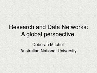 Research and Data Networks: A global perspective.