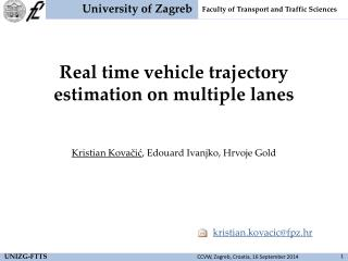Real time vehicle trajectory  estimation  on multiple lanes