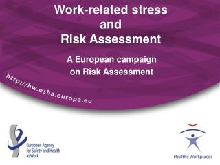 Work-related stress  and  Risk Assessment